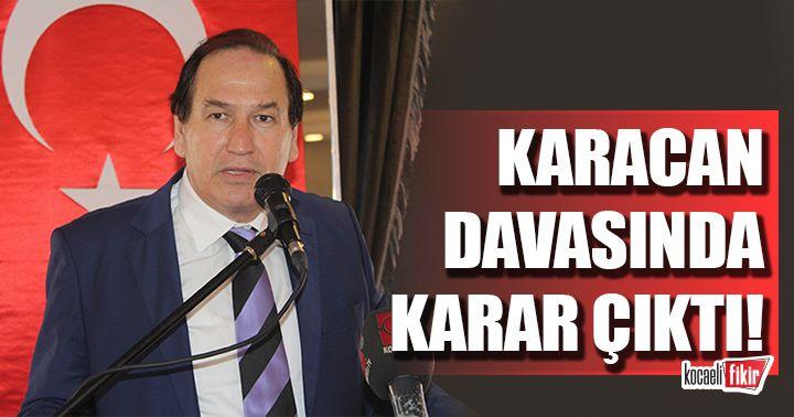 Abdullah Karacan davasında karar çıktı!