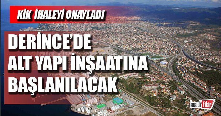 KİK ihaleyi onayladı; Derince'de altyapı inşaatına başlanılacak