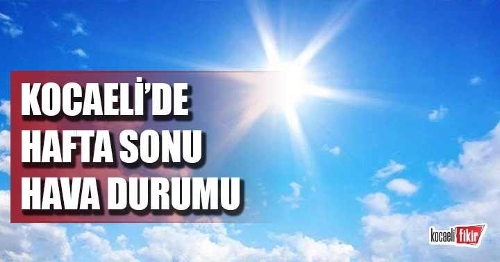 Kocaeli'de hafta sonu hava durumu nasıl olacak?