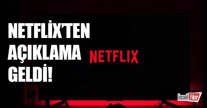 Netflix'ten açıklama geldi!