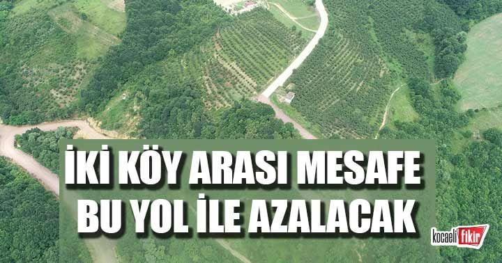İzmit'te iki köy arası mesafe bu yol ile kısalacak