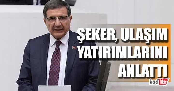 AK Partili Şeker, ulaşım yatırımlarını anlattı