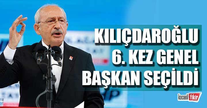 Kemal Kılıçdaroğlu 6. kez genel başkan seçildi