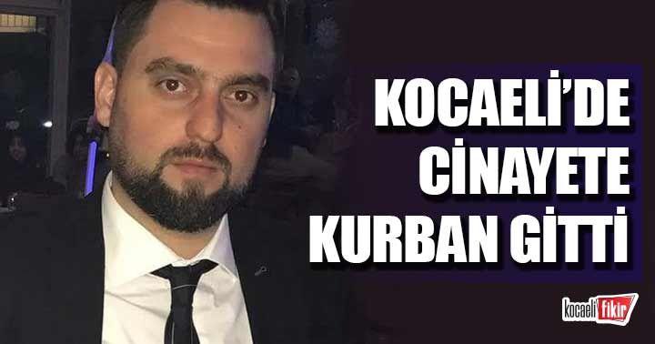 Kayhan Kaçar Kocaeli'de cinayete kurban gitti