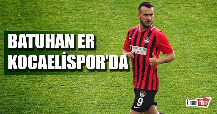 Kocaelispor'dan yeni transfer! Batuhan Er renklerimize bağlandı