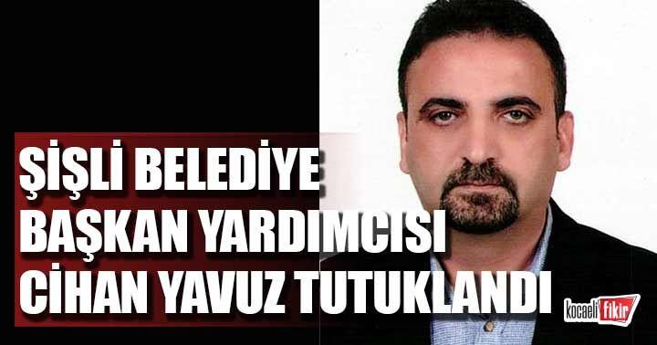PKK/KCK operasyonunda gözaltına alınan Şişli Belediye Başkan Yardımcısı Cihan Yavuz tutuklandı