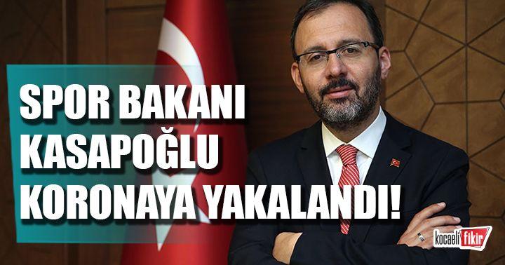 Gençlik ve Spor Bakanı Mehmet Kasapoğlu koronavirüse yakalandı!