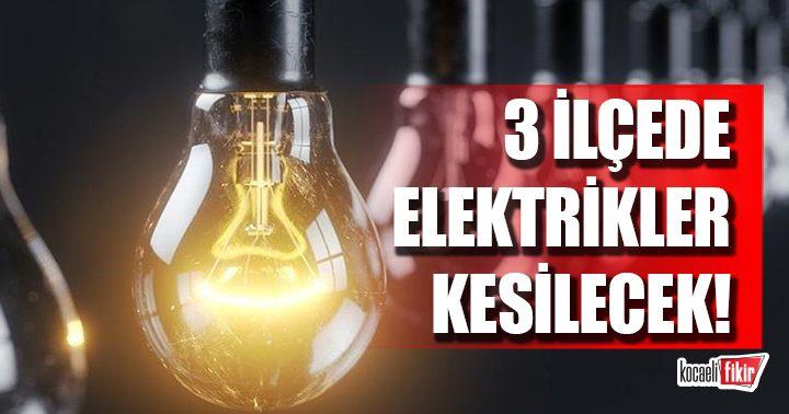 Kocaeli'de 3 ilçede elektrikler kesilecek!
