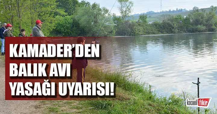 KAMADER'den balık avı yasağı uyarısı!