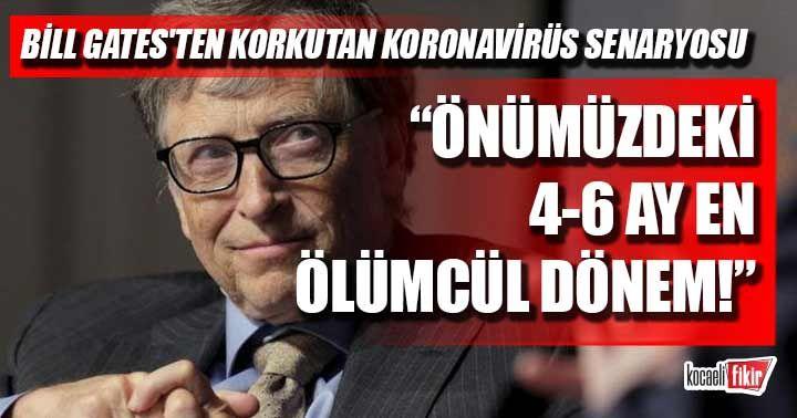 Bill Gates koronavirüs salgını ile ilgili korkutan senaryo!