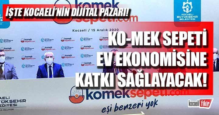 Kocaeli'de bir dijital pazar! KO-MEK sepeti ev ekonomisine destek olacak