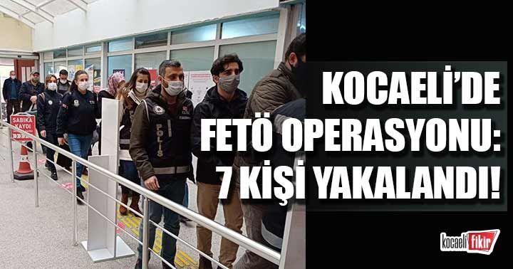 Kocaeli'de FETÖ operasyonu
