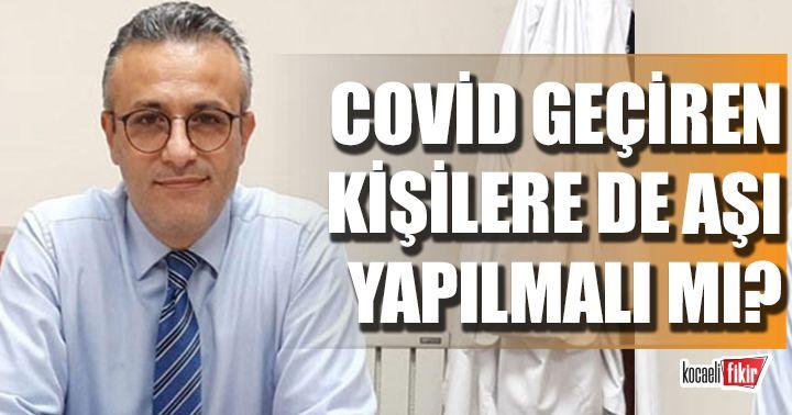 Bilim Kurulu Üyesi Tezer: Covid-19 geçirenlerin aşı yaptırmasına gerek olmayabilir