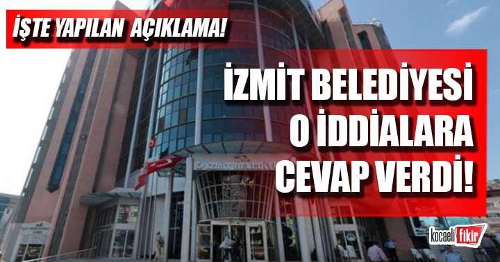 İzmit Belediyesi o iddialara cevap verdi!