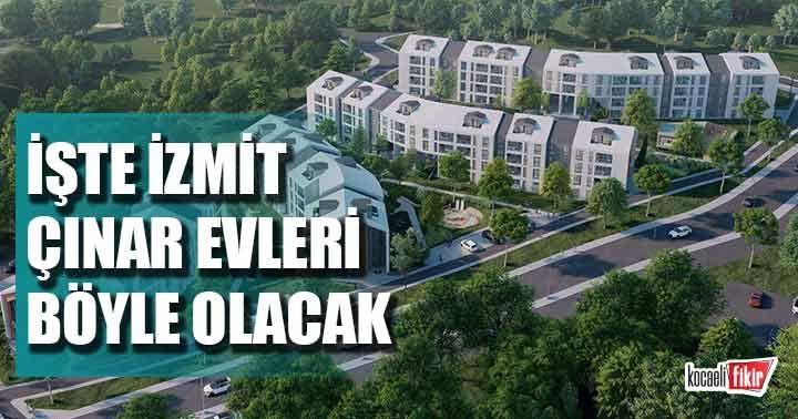 İzmit Çınar Evleri böyle olacak!
