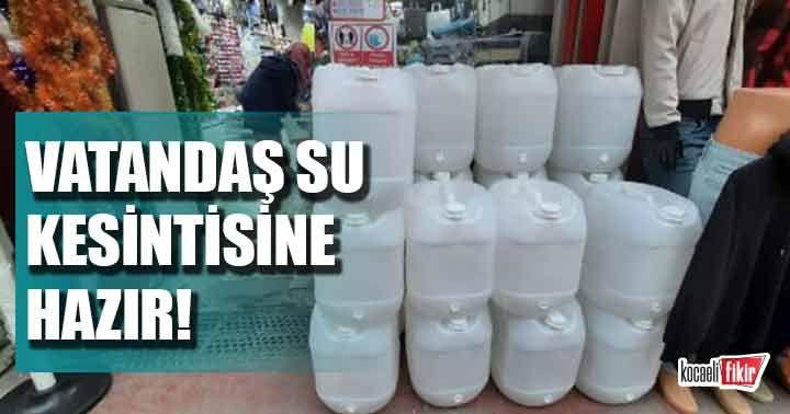 Vatandaş su kesintisi için önlemini alıyor!