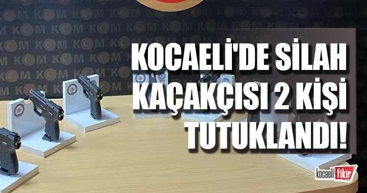 Kocaeli'de silah kaçakçısı 2 kişi tutuklandı!