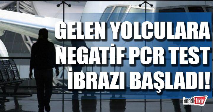 Yurt dışından uçakla gelişlerde 'Negatif PCR test ibrazı uygulaması' başladı!