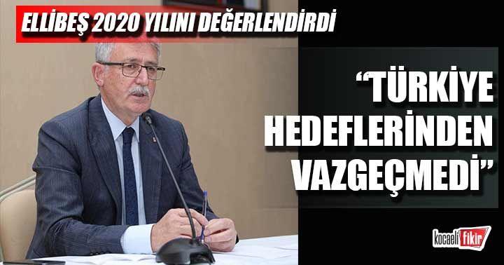 Ellibeş: Türkiye hedeflerinden vazgeçmedi
