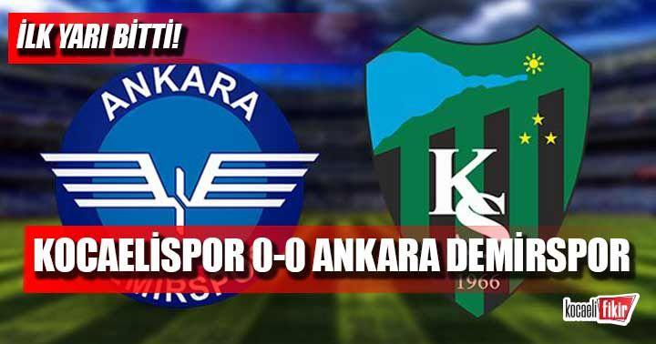 Ankara Demirspor-Kocaelispor maçında ilk yarı bitti!