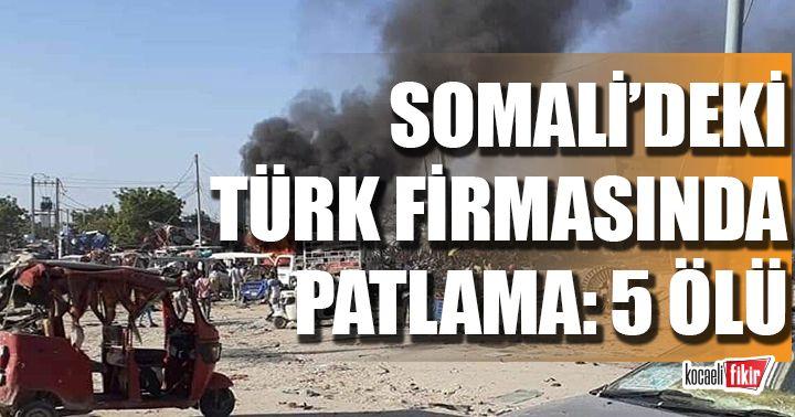 Somali'de Türk firmasının şantiyesine intihar saldırısı!