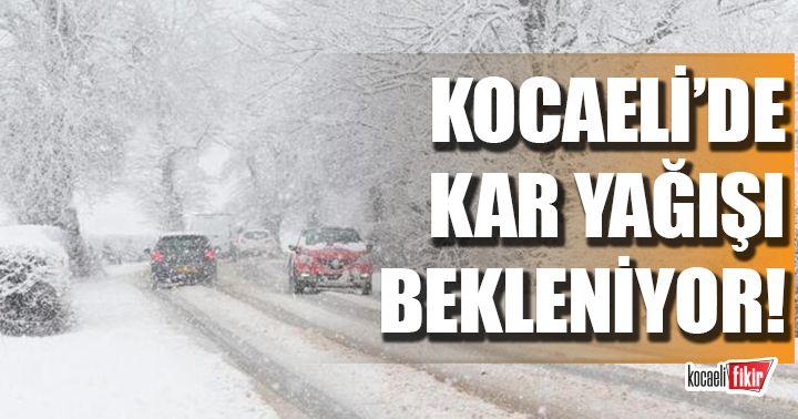 Kocaeli'de kar yağışı bekleniyor!