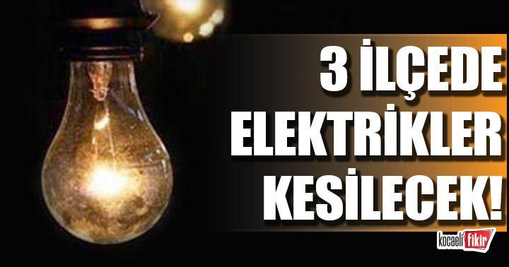 Yarın 3 ilçede elektrikler kesilecek!
