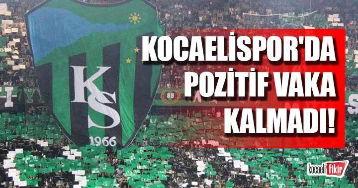 Kocaelispor'da pozitif vaka kalmadı!