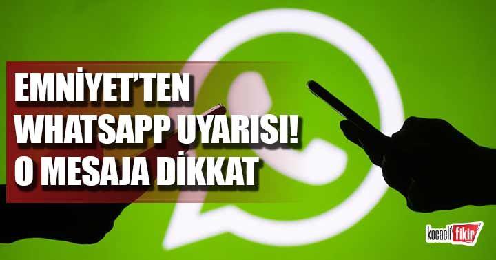 Emniyet'ten WhatsApp uyarısı! O mesaja dikkat