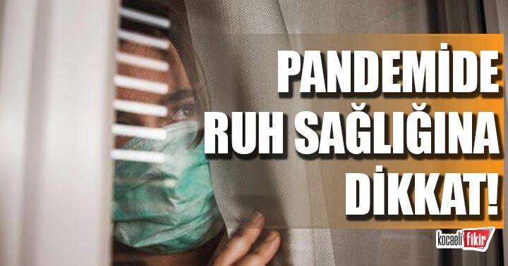 Pandemi döneminde ruh sağlığı için bu uyarılara dikkat!