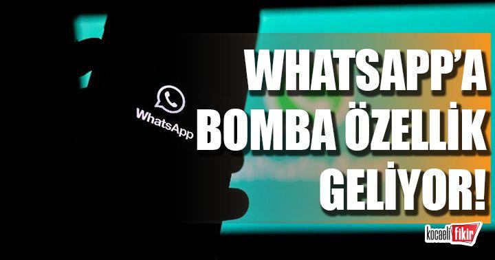 WhatsApp'a bomba özellik geliyor!