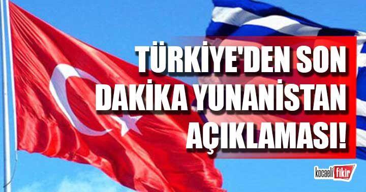 Türkiye'den son dakika Yunanistan açıklaması!