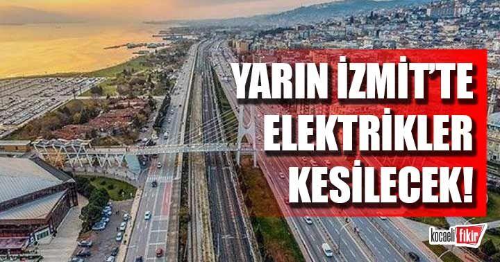 Yarın İzmit'te elektrikler kesilecek!