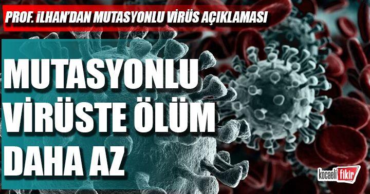 'Mutasyonlu virüste ölüm daha az'