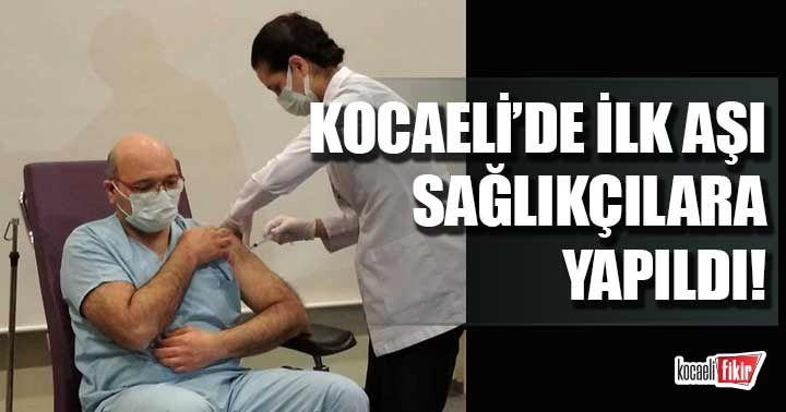 Kocaeli'de ilk aşı sağlıkçılara yapıldı!