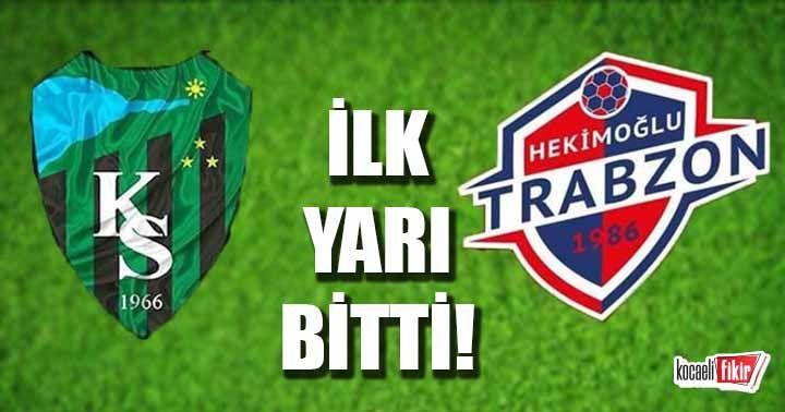 Kocaelispor'un Hekimoğlu Trabzon karşılaşmasında ilk yarı bitti! İşte skor...