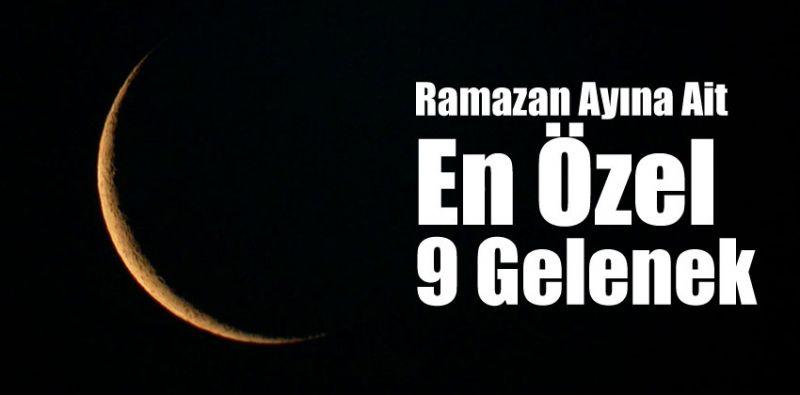 Ramazan Ayına Ait En Özel 9 Gelenek