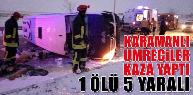 Karamanlı Umreciler Kaza Yaptı 1 Ölü 5 Yaralı