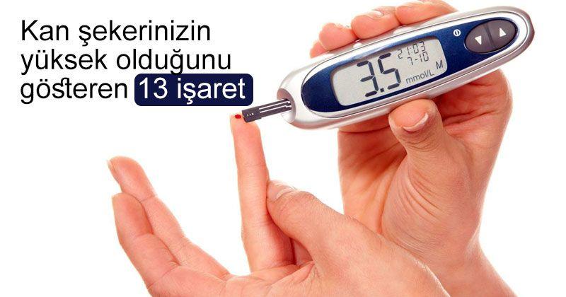 Kan şekerinizin yüksek olduğunu gösteren 13 işaret