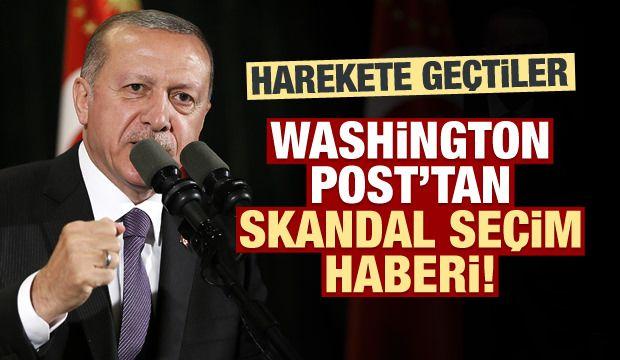 Washington Post, Erdoğan ve Türkiye'yi hedef aldı!