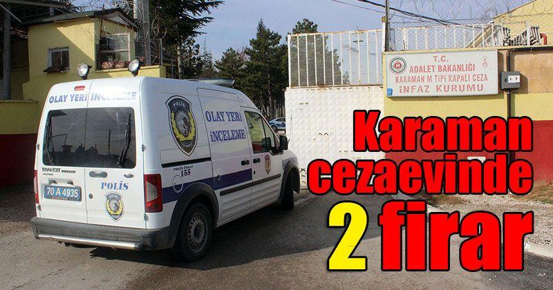 Karaman cezaevinden iki mahkum firar etti