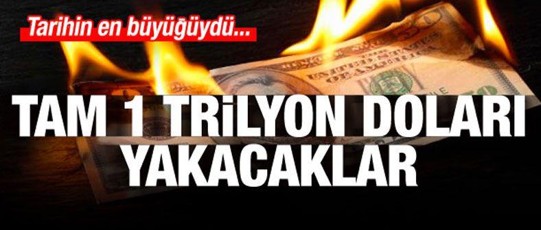 Kriz için basmışlardı! 1 trilyon doları yakıyorlar