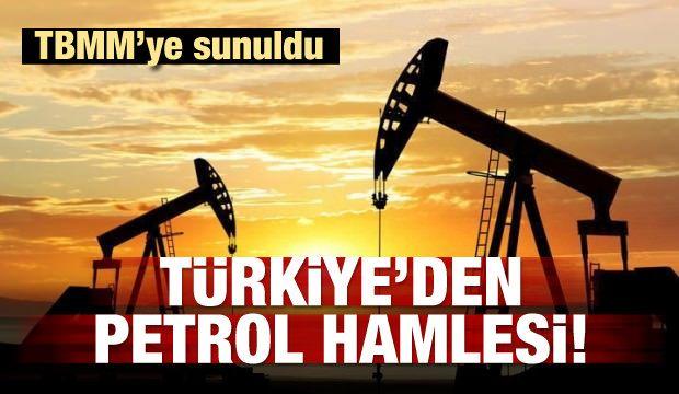 TBMM'ye sunuldu! Türkiye'den petrol hamlesi