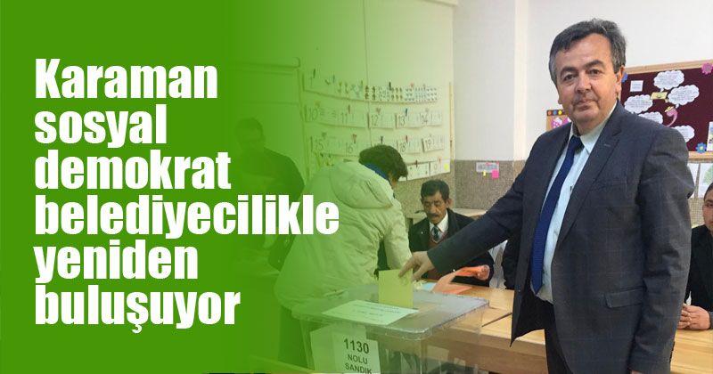 Ege: Karaman demokrat belediyecilikle buluşuyor