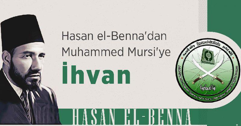 Hasan el-Benna'dan Mursi'ye İhvan hareketi