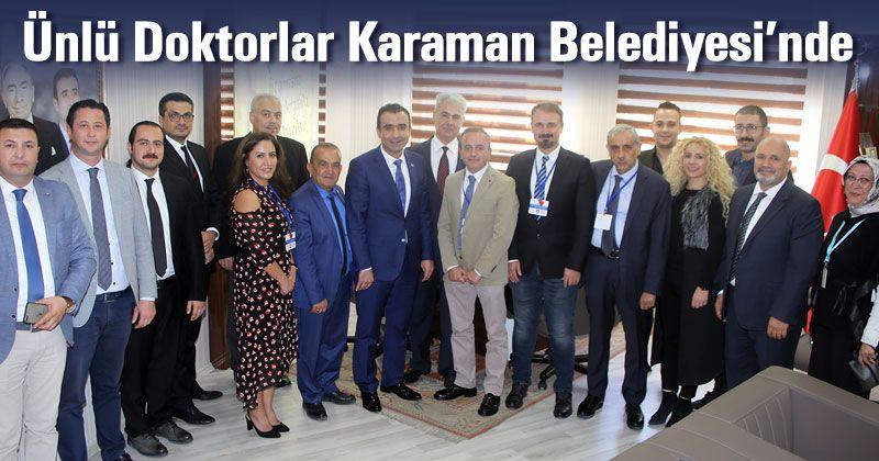 Ünlü Doktorlardan Karaman Belediyesi'ne Ziyaret
