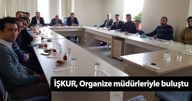 İŞKUR, Organize müdürleriyle buluştu