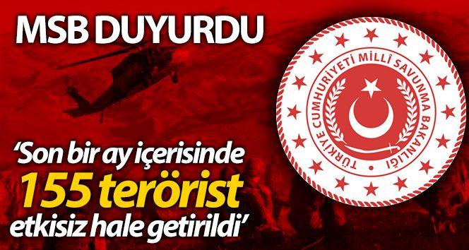 MSB: 'Son bir ay içerisinde 155 terörist etkisiz hale getirilmiştir'