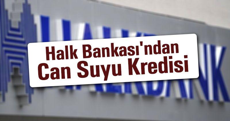 Karaman Halk Bankası'ndan Can Suyu Kredisi