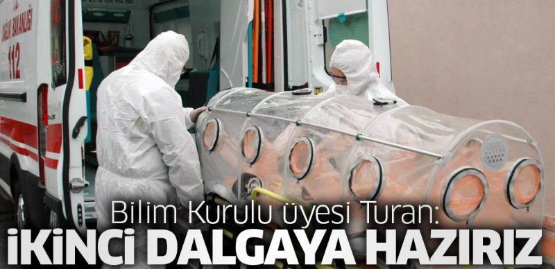 Bilim Kurulu üyesi Turan açıkladı: İkinci dalgaya hazırız